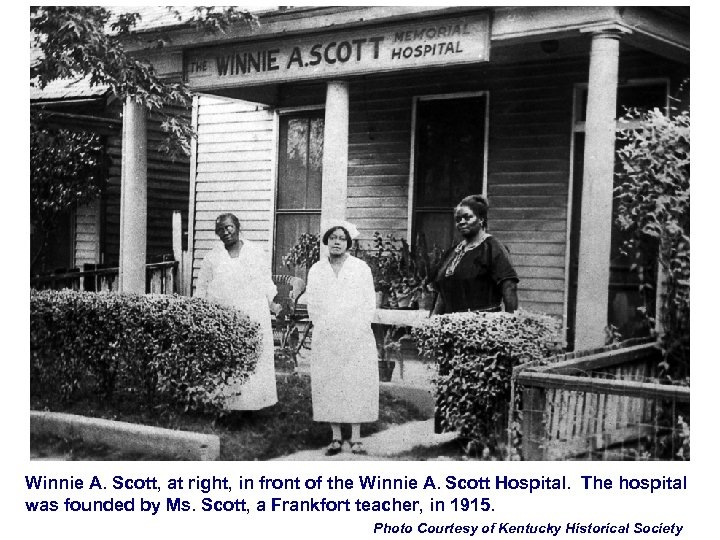 Winnie A. Scott, at right, in front of the Winnie A. Scott Hospital. The