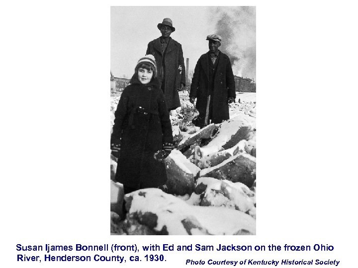 Susan Ijames Bonnell (front), with Ed and Sam Jackson on the frozen Ohio River,