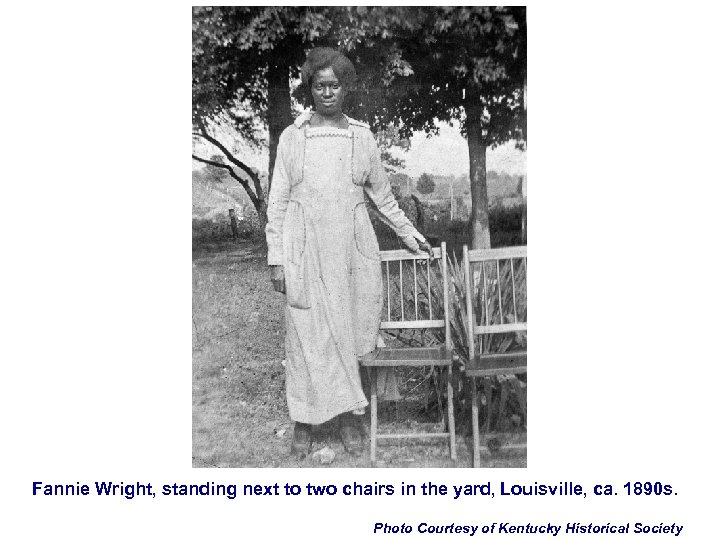 Fannie Wright, standing next to two chairs in the yard, Louisville, ca. 1890 s.