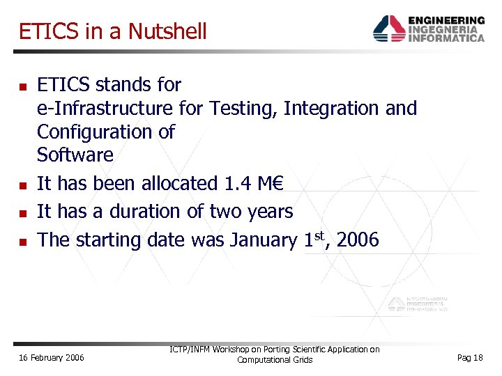 ETICS in a Nutshell ETICS stands for e-Infrastructure for Testing, Integration and Configuration of