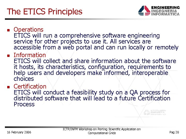 The ETICS Principles Operations ETICS will run a comprehensive software engineering service for other