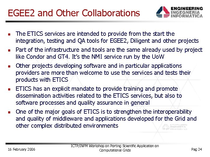 EGEE 2 and Other Collaborations The ETICS services are intended to provide from the