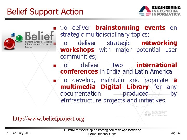 Belief Support Action To deliver brainstorming events on strategic multidisciplinary topics; To deliver strategic