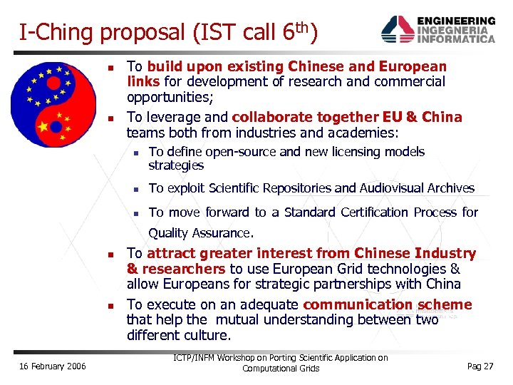 I-Ching proposal (IST call 6 th) To build upon existing Chinese and European links