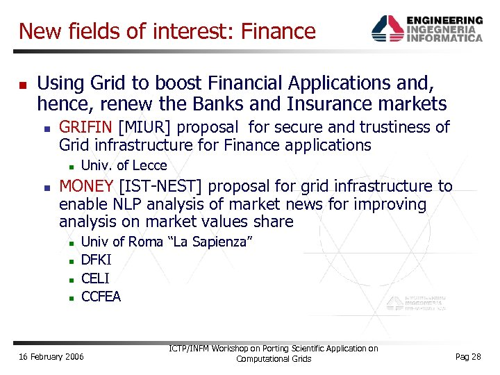 New fields of interest: Finance Using Grid to boost Financial Applications and, hence, renew