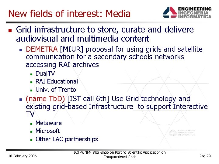 New fields of interest: Media Grid infrastructure to store, curate and delivere audiovisual and