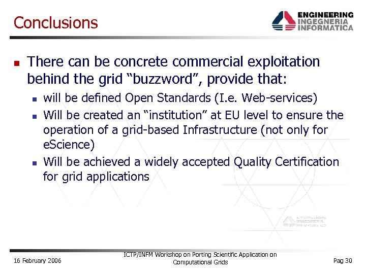 """Conclusions There can be concrete commercial exploitation behind the grid """"buzzword"""", provide that: will"""