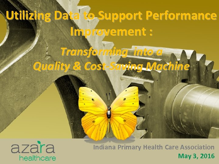 Utilizing Data to Support Performance Improvement : Transforming into a Quality & Cost-Saving Machine