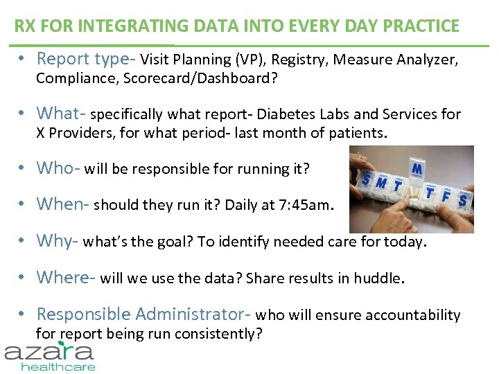 RX FOR INTEGRATING DATA INTO EVERY DAY PRACTICE • Report type- Visit Planning (VP),