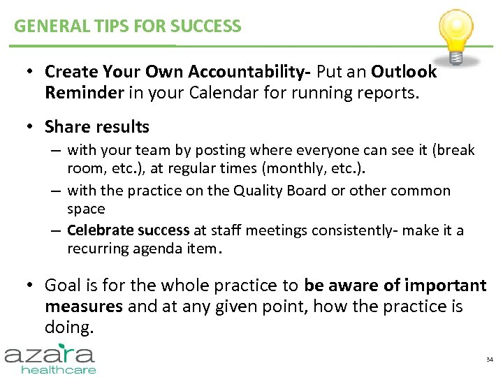 GENERAL TIPS FOR SUCCESS • Create Your Own Accountability- Put an Outlook Reminder in