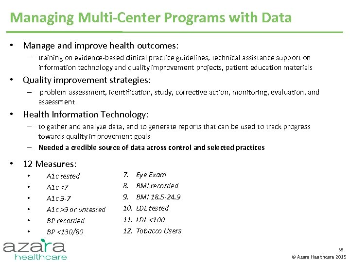 Managing Multi-Center Programs with Data • Manage and improve health outcomes: – training on