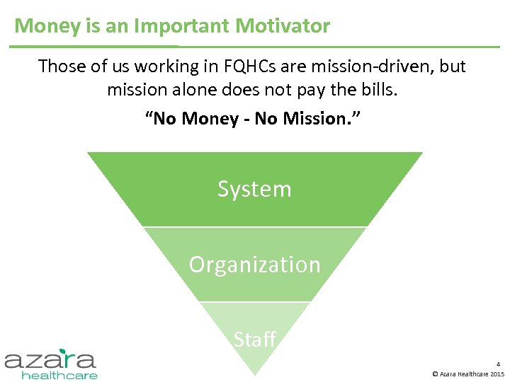 Money is an Important Motivator Those of us working in FQHCs are mission-driven, but