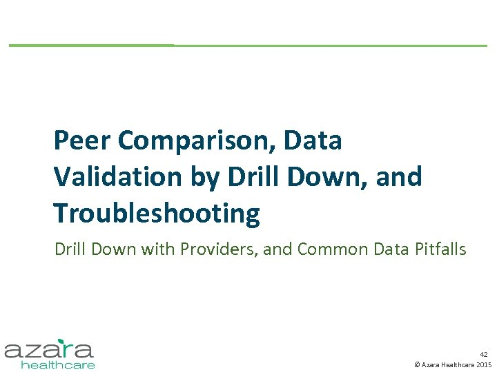 Peer Comparison, Data Validation by Drill Down, and Troubleshooting Drill Down with Providers, and