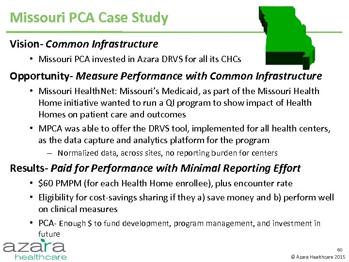 Missouri PCA Case Study Vision- Common Infrastructure • Missouri PCA invested in Azara DRVS