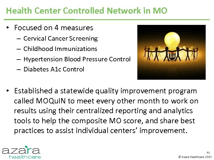 Health Center Controlled Network in MO • Focused on 4 measures – – Cervical