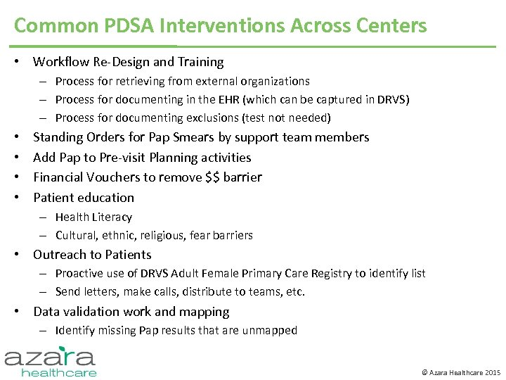 Common PDSA Interventions Across Centers • Workflow Re-Design and Training – Process for retrieving