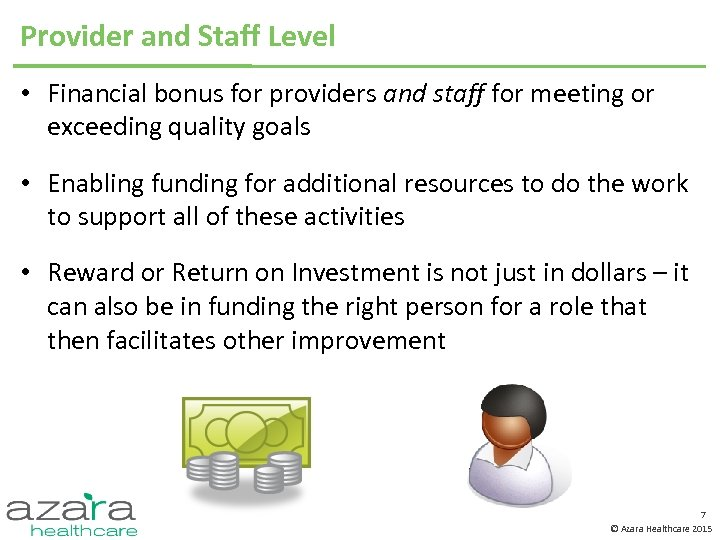 Provider and Staff Level • Financial bonus for providers and staff for meeting or