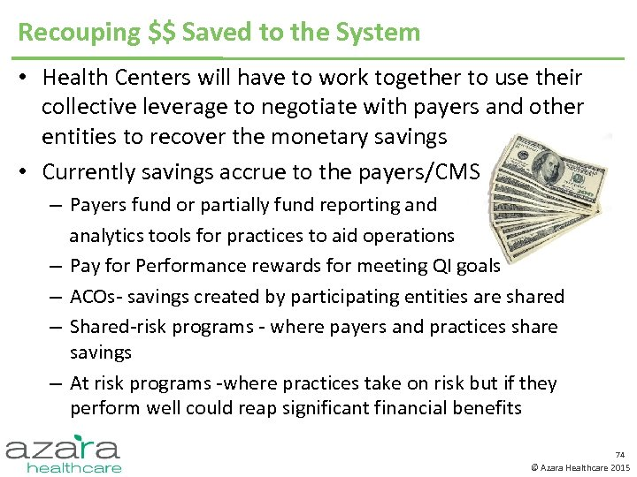 Recouping $$ Saved to the System • Health Centers will have to work together