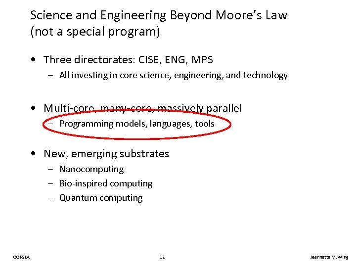 Science and Engineering Beyond Moore's Law (not a special program) • Three directorates: CISE,