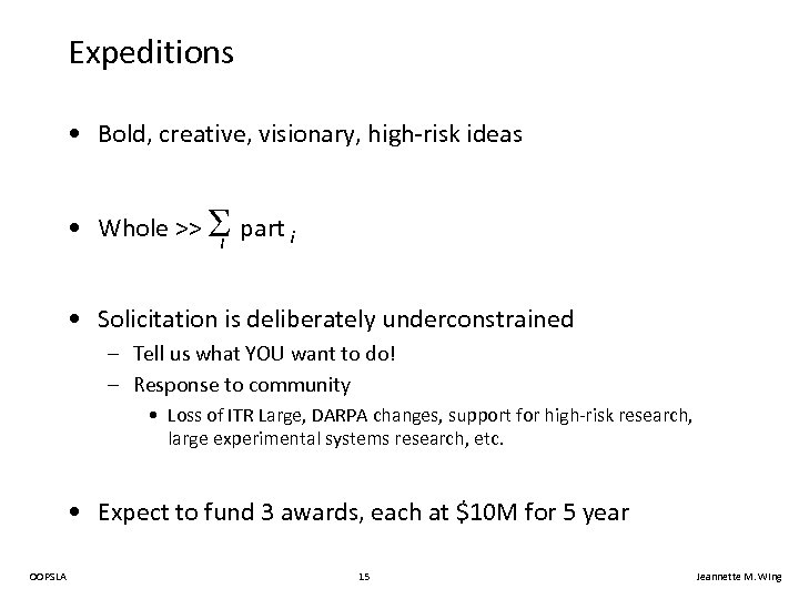 Expeditions • Bold, creative, visionary, high-risk ideas • Whole >> part i i •