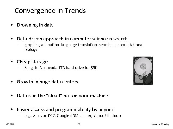 Convergence in Trends • Drowning in data • Data-driven approach in computer science research
