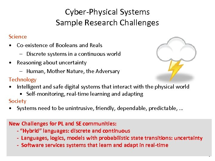 Cyber-Physical Systems Sample Research Challenges Science • Co-existence of Booleans and Reals – Discrete