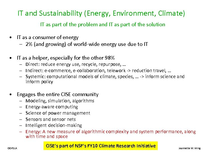 IT and Sustainability (Energy, Environment, Climate) IT as part of the problem and IT