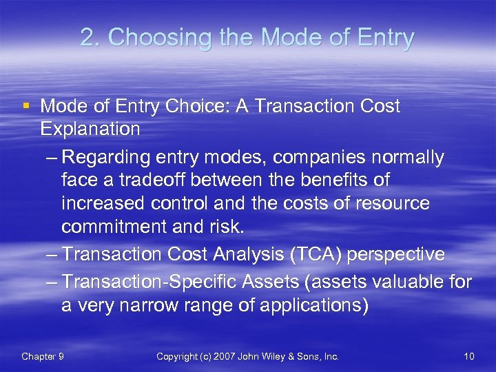 2. Choosing the Mode of Entry § Mode of Entry Choice: A Transaction Cost