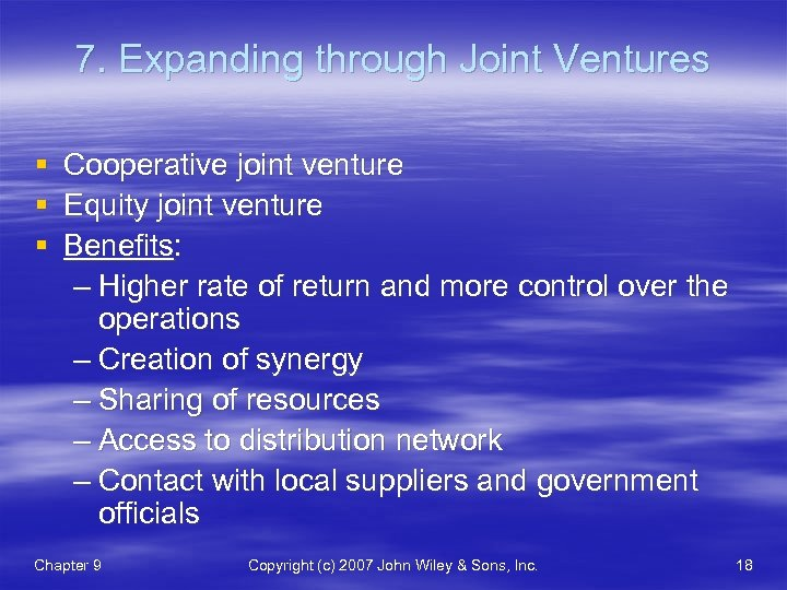 7. Expanding through Joint Ventures § Cooperative joint venture § Equity joint venture §