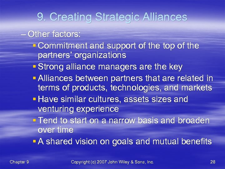 9. Creating Strategic Alliances – Other factors: § Commitment and support of the top