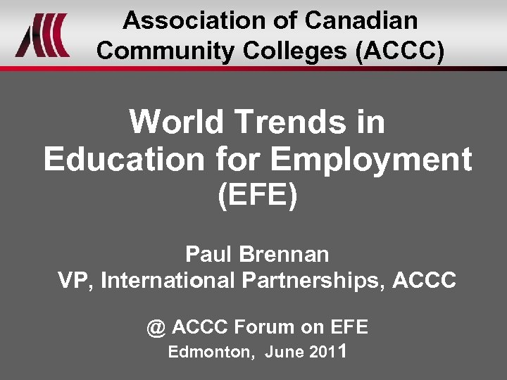 Association of Canadian Community Colleges (ACCC) World Trends in Education for Employment (EFE) Paul