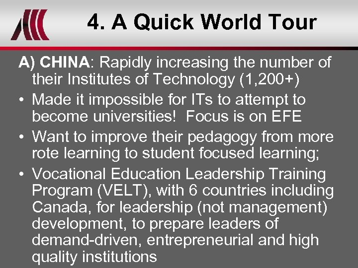 4. A Quick World Tour A) CHINA: Rapidly increasing the number of their Institutes