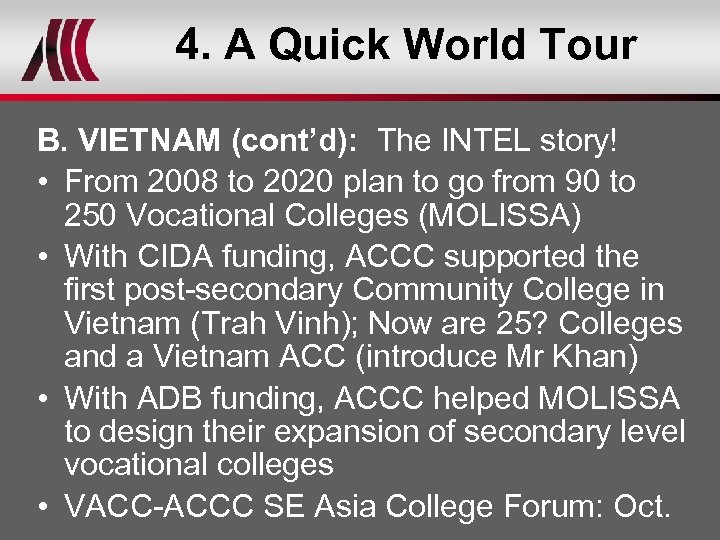 4. A Quick World Tour B. VIETNAM (cont'd): The INTEL story! • From 2008