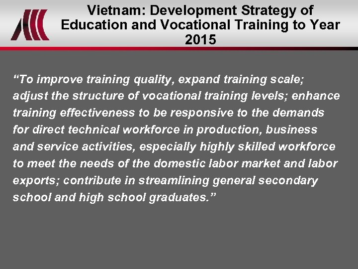 """Vietnam: Development Strategy of Education and Vocational Training to Year 2015 """"To improve training"""