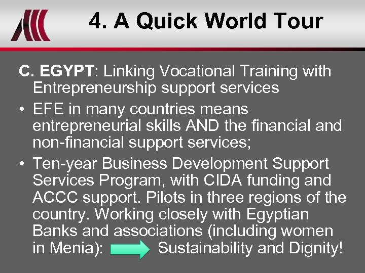 4. A Quick World Tour C. EGYPT: Linking Vocational Training with Entrepreneurship support services