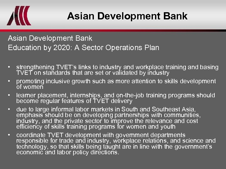 Asian Development Bank Education by 2020: A Sector Operations Plan • strengthening TVET's links