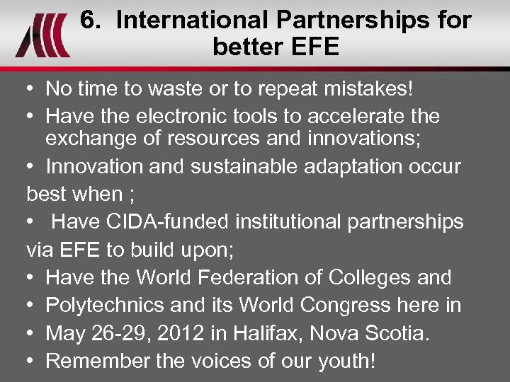 6. International Partnerships for better EFE • No time to waste or to repeat
