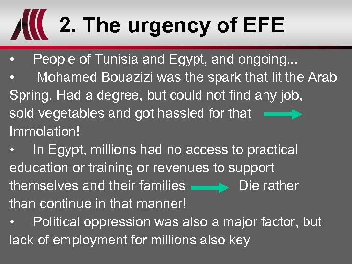 2. The urgency of EFE • People of Tunisia and Egypt, and ongoing. .