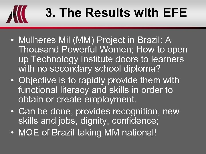 3. The Results with EFE • Mulheres Mil (MM) Project in Brazil: A Thousand