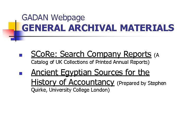 GADAN Webpage GENERAL ARCHIVAL MATERIALS n SCo. Re: Search Company Reports (A Catalog of