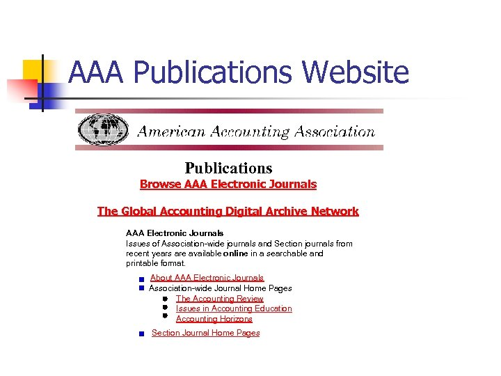 AAA Publications Website Publications Browse AAA Electronic Journals The Global Accounting Digital Archive Network