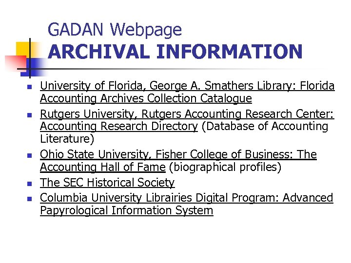 GADAN Webpage ARCHIVAL INFORMATION n n n University of Florida, George A. Smathers Library: