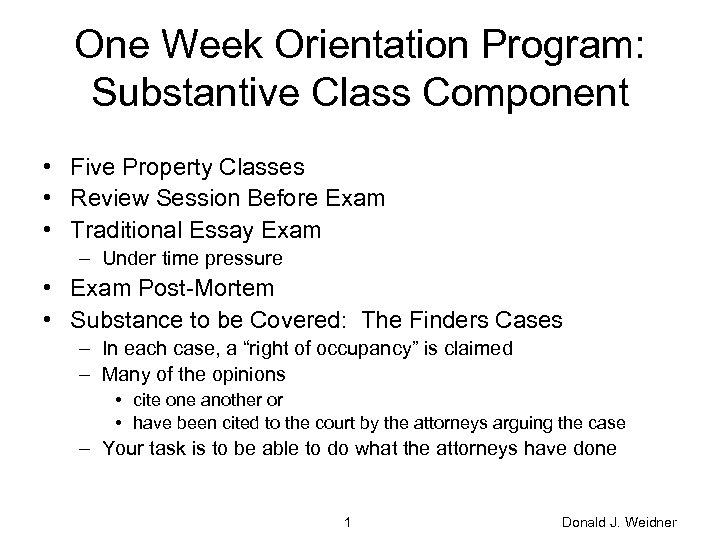 One Week Orientation Program: Substantive Class Component • Five Property Classes • Review Session