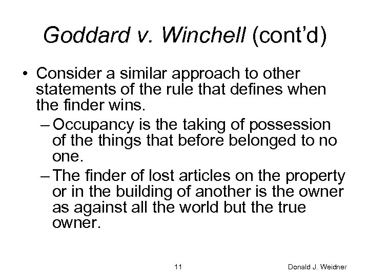 Goddard v. Winchell (cont'd) • Consider a similar approach to other statements of the