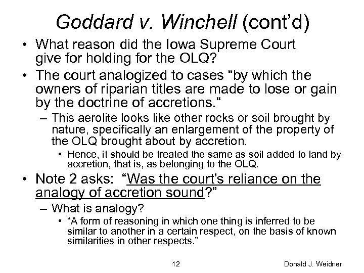 Goddard v. Winchell (cont'd) • What reason did the Iowa Supreme Court give for
