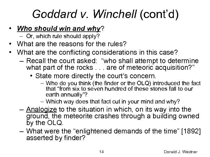 Goddard v. Winchell (cont'd) • Who should win and why? – Or, which rule