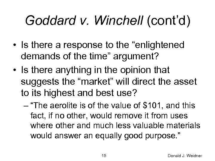 "Goddard v. Winchell (cont'd) • Is there a response to the ""enlightened demands of"