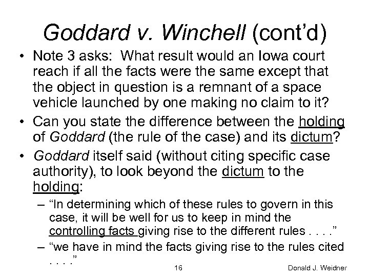 Goddard v. Winchell (cont'd) • Note 3 asks: What result would an Iowa court