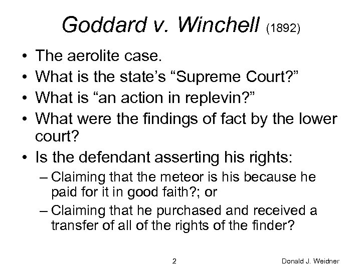 "Goddard v. Winchell (1892) • • The aerolite case. What is the state's ""Supreme"