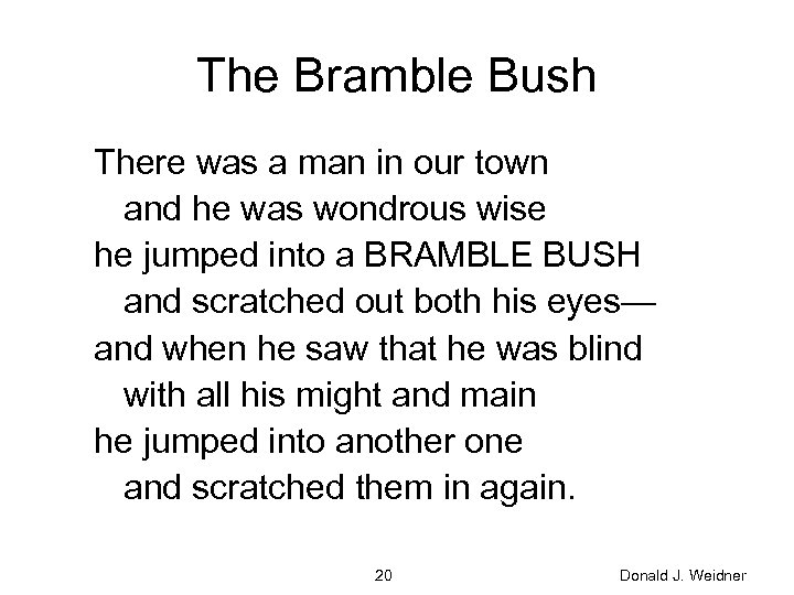 The Bramble Bush There was a man in our town and he was wondrous